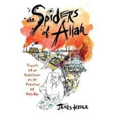 This is the US version of Spiders of Allah: travels of an unbeliever on the front lines of holy war