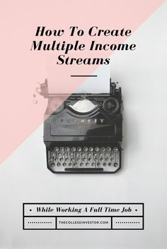 Developing multiple income streams while working is a great way to build wealth for the future and create a passive income stream. via @collegeinvestor