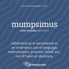 mumpsimus: Dictionary.com Word of the Day