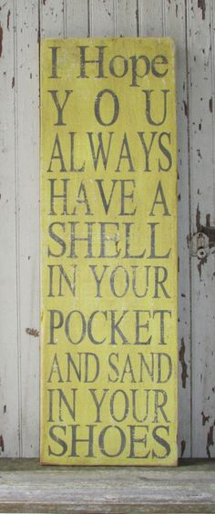 3ft tall, I hope you always have a shell in your pocket and sand in your shoes...Handpainted Rustic Wooden Wall Phrase Large Art