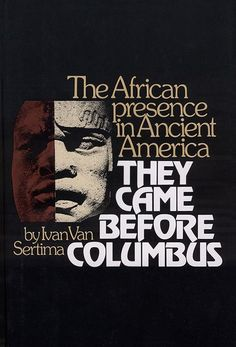 A celebrated classic, They Came Before Columbus, deals with a number of contacts — both planned and accidental, between Africans and Americans in different historical periods. Evidence for a physical/cultural presence of Africans in Early America is methodically examined. Dr.Van Sertima reveals to us a compelling, dramatic and superbly detailed documentation of the presence and legacy of black Africans in ancient America.