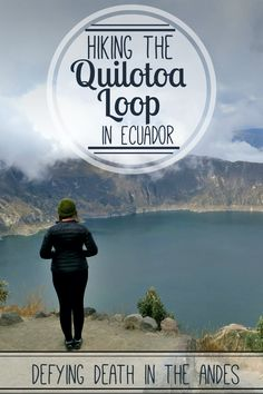 Travel Story: The Quilotoa Loop in the Andes Mountains, Ecuador was the hardest…