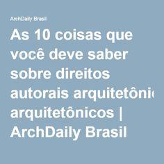 As 10 coisas que você deve saber sobre direitos autorais arquitetônicos | ArchDaily Brasil