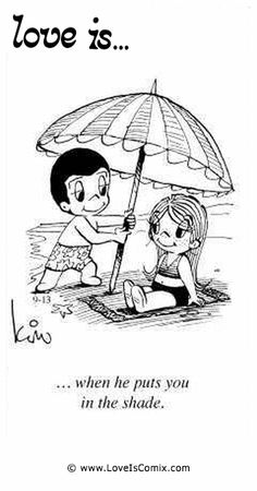 Love is...when he puts you in the shade.