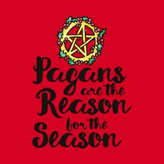 Shop Pagans are the reason for the season pagans crewneck sweatshirts designed by bubbsnugg as well as other pagans merchandise at TeePublic. Pagan Christmas, Christmas Prayer, All Things Christmas, Wiccan, Witchcraft, Yule Decorations, Rosslyn Chapel, Eclectic Witch, Knights Templar