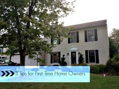 3 Tips for First Time Home Owners
