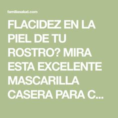 FLACIDEZ EN LA PIEL DE TU ROSTRO? MIRA ESTA EXCELENTE MASCARILLA CASERA PARA CONTRARRESTARLA Tips Belleza, Beauty Hacks, Beauty Tips, Hair Beauty, Skin Care, Health, Face, Ideas Para, Animal