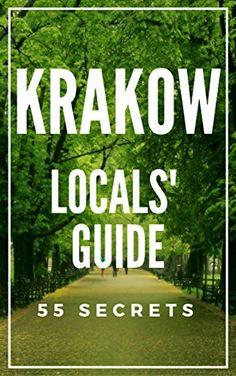 Krakow Poland Bucket List 55 Secrets - The Locals Travel ... https://www.amazon.com/dp/B011Z3VHWK/ref=cm_sw_r_pi_dp_U_x_u1mBAbPEEGVTP