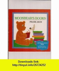 Moonbears  Early Emergent Reader Frank Asch ,   ,  , ASIN: B0039ZI2K8 , tutorials , pdf , ebook , torrent , downloads , rapidshare , filesonic , hotfile , megaupload , fileserve