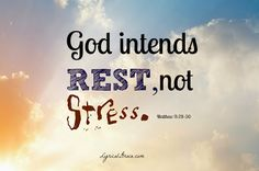 Don't neglect your quiet time because you're too busy.  I have had a hectic couple of weeks,and God impresses me to rest in Him.  He is our only hope when things are overwhelming us!.