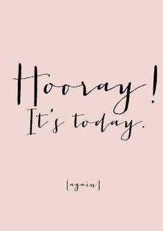 Hooray! It's today!