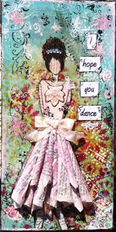 I hope you dance canvas by Dira   interpARTations.com. Dira is one of my favorite artists! And she supports the Girls Rule Foundation too! Love her!