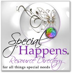 The New Special Happens Resource Directory for all things special needs! http://specialhappens.com/2013/07/01/announcing-the-special-happens-resource-directory/