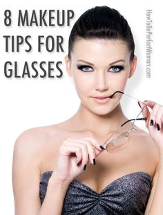 Be pretty and fashionable when you wear your glasses. Here are my 8 Makeup Tips for Glasses! #Makeup #Glasses