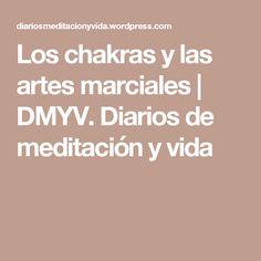 Los chakras y las artes marciales | DMYV. Diarios de meditación y vida