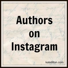 Authors on Instagram | Kate Tilton, Connecting Authors and Readers