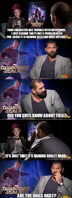 Dave Bautista is actually a pretty fun guy