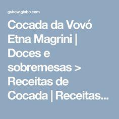 Cocada da Vovó Etna Magrini | Doces e sobremesas > Receitas de Cocada | Receitas Gshow