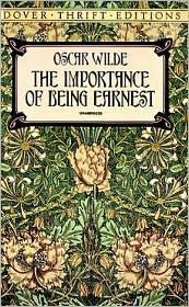 Oscar Wilde - The Importance Of Being Earnest.  A Comedy of Manners.