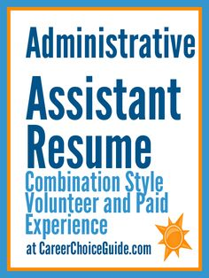 Sample administrative assistant resume shows what to do when your most recent relevant experience is volunteer work
