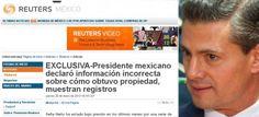 Peña Nieto declaró información incorrecta de su casa de Valle de Bravo: Reuters