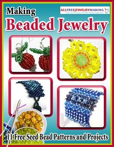"""Making Beaded Jewelry: 11 Free Seed Bead Patterns and Projects"" eBook 