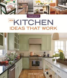 New Kitchen Ideas That Work by Jamie Goldberg. This completely revised edition of the consummate resource for kitchen redesign features more than 350 ideas with 350 photos for a facelift or full-throttle redo of a range of kitchen styles and sizes. Kitchen Cabinet Colors, Kitchen Cabinets, Kitchen Appliances, Green Cabinets, Beach Cottage Kitchens, Home Kitchens, Dream Kitchens, Kitchen And Bath, New Kitchen