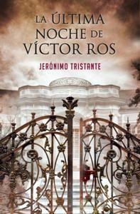 """#RESEÑA: """"La última noche de Víctor Ros"""" de Jerónimo Tristante y Plaza & Janés. #Enigma #Detectives #VíctorRos"""