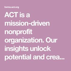ACT is a mission-driven nonprofit organization. Our insights unlock potential and create solutions for education, college, and career readiness. Virtual Jobs, Achieve Your Goals, Non Profit, Extra Money, Making Ideas, Insight, Acting, How To Make Money, Education College
