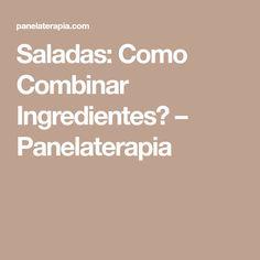 Saladas: Como Combinar Ingredientes? – Panelaterapia