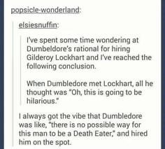 Lockhart is WAY too unintelligent to be a death eater. Even Voldemort demands competency.