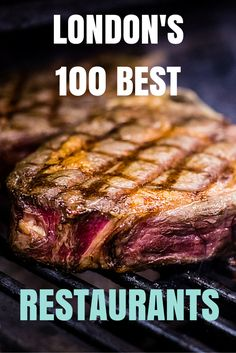 The 100 best restaurants in London.