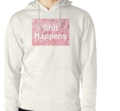 """Shit happens"" T-Shirts & Hoodies by gracenahdaart 