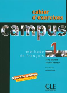 CAMPUS 1, MÉTHODE DE FRANÇAIS. Method for learning French organized in graduating levels starting from basic things. Ref. number(s): FRE-102 (book) - FRE-008 (CD-Rom).