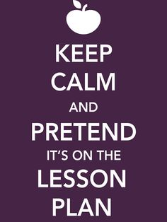 """Keep Calm and Pretend it's on the lesson plan"""" Womens T-Shirts by ..."""