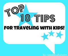 My Top 10 Tips for Traveling with Kids! raisedbyculture.com #travel #kids #tips
