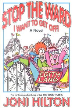 Stop the Ward I Want to Get Off! by Joni Hilton,http://www.amazon.com/dp/1577344383/ref=cm_sw_r_pi_dp_qoonsb0WYM0590ET