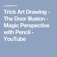Trick Art Drawing - The Door Illusion - Magic Perspective with Pencil - YouTube
