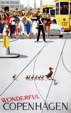 Wonderful Copenhagen. Vintage Danish travel poster. A police officer stops traffic so that a mother duck and her ducklings may safely cross the street in Copenhagen, Denmark. Illustrated by Viggo Vagn
