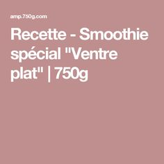 """Recette - Smoothie spécial """"Ventre plat"""" 
