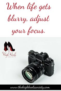When life gets blurry adjust your focus. Quotes & Memes. The High Heels Society