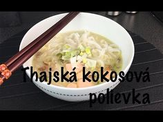 MESIAC ÁZIJSKEJ KUCHYNE - Thajská kokosová polievka Tahini, Soup, Ethnic Recipes, Soups