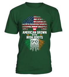AMERICAN Grown with IRISH Roots!   => Check out this shirt by clicking the image, have fun :) Please tag, repin & share with your friends who would love it. #irish #Patrick'sDay #hoodie #ideas #image #photo #shirt #tshirt #sweatshirt #tee #gift #perfectgift #birthday #Christmas