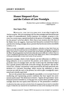 """Herron, Jerry. """"Homer Simpson's Eyes and the Culture of Late Nostalgia."""" Representations 43 (1993): 1–26. Web. Access restricted to UCD IP addresses: http://www.jstor.org/stable/2928730"""