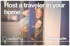 Share your life by hosting a traveler in your home.