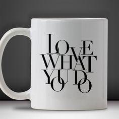 Love What You Do Gift Mug