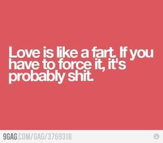 you should never force it...
