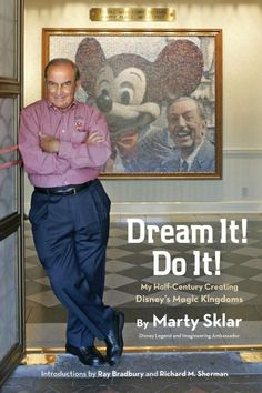 Dream It! Do It! Book by Marty Sklar - so much good behind the scenes info from an #Imagineer with #Disney more than 50 years. #magicallife