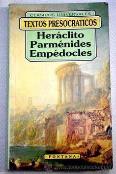 Textos presocráticos / Heráclito, Parménides, Empédocles ; traducción: Matilde del Pino