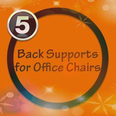 In need of office chair back support? Here is a list of 5 of my favorites.